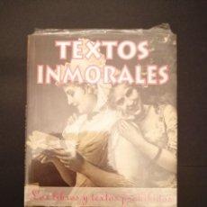 Libros: LIBRO PRECINTADO A ESTRENAR TEXTOS INMORALES. Lote 231905280