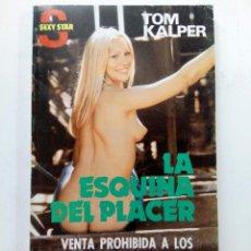 Libros: LA ESQUINA DEL PLACER - TOM KALPER - SEXY STAR Nº 55 - EDICIONES CERES. Lote 241500805