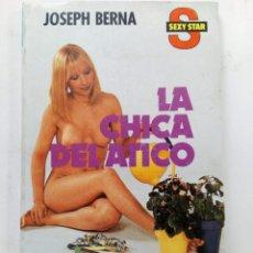 Libros: LA CHICA DEL ÁTICO - JOSEPH BERNA - SEXY STAR Nº 53 - EDICIONES CERES. Lote 241501795