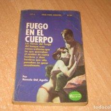 Livros: FUEGO EN EL CUERPO COLECCION PIMIENTA. Lote 241737850