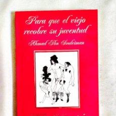 Libros: SOULEIMÁN: PARA QUE EL VIEJO RECOBRE SU JUVENTUD - KAMASUTRA TURCO DEL SIGLO XVI - NUEVO. Lote 242158525