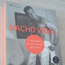Libros: NACHO VIDAL CONFESIONES DE UNA ESTRELLA DEL PORNO DAVID BARBA 2004. Lote 243008045
