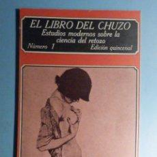 Libros: EL LIBRO DEL CHUZO - NÚMERO Nº 1 - ESTUDIOS MODERNOS SOBRE LA CIENCIA DEL RETOZO - EDICIONES POLEN. Lote 243101035