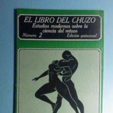 Libros: EL LIBRO DEL CHUZO - NÚMERO Nº 2 - ESTUDIOS MODERNOS SOBRE LA CIENCIA DEL RETOZO - EDICIONES POLEN. Lote 243101120