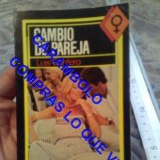 Libros: EROTICA SICALÍPTICA CAMBIO DE PAREJA LUIS CANTERO COLECCIÓN LIB EDICIONES ACTUALES, 1977 G3. Lote 245615530