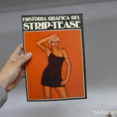 Libros: ANTIGUO LIBRO HISTORIA GRAFICA DEL STRIPTEASE, EROTICO.. Lote 260766140