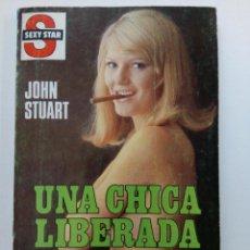 Libros: UNA CHICA LIBERADA - JOHN STUART - COLECCIÓN SEXY STAR Nº 88 - EDICIONES CERES. Lote 262884840