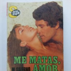 Libros: ME MATAS, AMOR... - M. SALERNO - COLECCIÓN SEXY FLASH Nº 36 - EDICIONES CERES. Lote 262884880