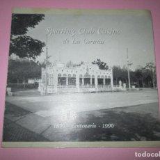 Otros: **LIBRETO-COMMEMORATIVO-CENTENARIO-SPORTING CLUB CASINO DE LA CORUÑA-1890/1990-BUEN ESTADO-VER FOTOS. Lote 94083730