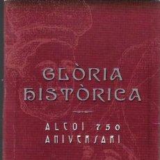 Otros: ALCOY.GLORIA HISTÓRICA 750 ANIVERSARIO.REEDICIÓN AÑO 2006. Lote 95669139