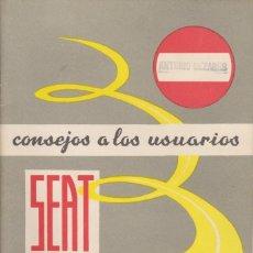 Otros: LIBRO CONSEJOS A LOS USUARIOS SEAT 1960. Lote 128763299