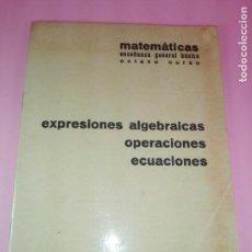 Otros: LIBRETA EJERCICIOS-BARREIRO RUBIO-1971-EXPRESINES ALGEBRAICAS...-COLECCIONISTAS-VER FOTOS. Lote 145864062