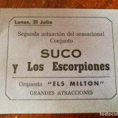 Otros: SUCO Y LOS ESCORPIONES. ORQUESTA ELS MILTON.GRUPO DE ROCK.ENTRADA FERIA DE JULIO DE 1969. VALENCIA.. Lote 151606290