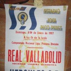 Otros: CARTEL ORIGINAL ANTIGUO LIGA PRIMERA DIVISION FUTBOL REAL VALLADOLID HERCULES ALICANTE 1997 65 X 45. Lote 160063120