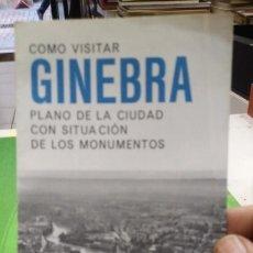 Otros: FOLLETO COMO VISITAR GINEBRA PLANO DE LA CIUDAD. Lote 174173945