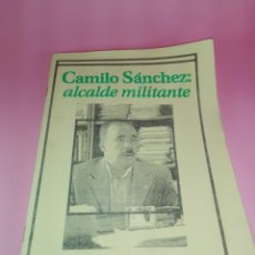 Otros: REVISTA-CAMILO SÁNCHEZ:ALCALDE MILITANTE-2003-JAVIER MARIJUÁN/EUGENIO A. RODRIGUEZ-108 PÁGINAS. Lote 179053548