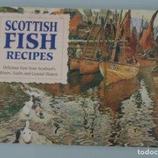 Otros: SCOTTISH FISH RECIPES DELICIOUS FARE FROM SCOTLAND´S RIVER LOCHS AND COASTAL WATERS - RECETAS. Lote 187510978