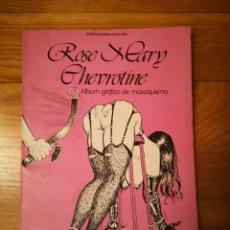Otros: ROSE MARY CHEVROTINE. ÁLBUM GRÁFICO DE MASOQUISMO (JOE DOAKES / BART KEISTER) ANTALBE, 1982. Lote 233334030