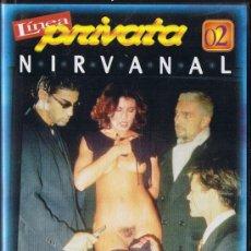 Peliculas: CINTA VHS - NIRVANAL - LINEA PRIVATA 02 - 90 MINUTOS - PELÍCULA X. Lote 33075752