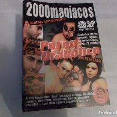 Peliculas: 2000 MANIACOS Nº 27,PORNO DIABOLICO,SIN CENSURAS,EXCLUSIVA CON LOS HERMANOS LAPIEDRA,LAS NUEVAS BEST. Lote 139944762