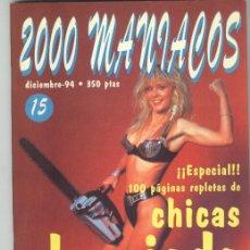 Revistas: 2000 MANIACOS Nº15 DIC 94 MANUEL VALENCIA CHICAS DE MIEDO SEXO PORNO 100 PAGS NUEVO. Lote 42916217