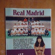 Revistas: FUTBOL SUPL. EROTICO AÑOS 80 GRAN POSTER REAL MADRID BOSQUE CAMACHO SANTILLANA JUANITO STIELIKE. Lote 50920008