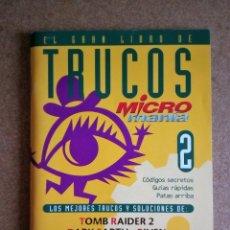 Revistas: EL GRAN LIBRO DE LOS TRUCOS 2 / MICROMANÍA / TOMB RAIDER 2 - DARK EARTH - RIVEN - LAST EXPRESS . Lote 82685156