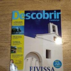 Revistas: LOTE 3 REVISTAS DESCOBRIR CATALUNYA (EIVISSA, PLA DE BAGES I PLA DE MALLORCA). Lote 136346846