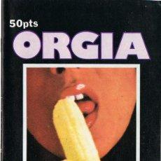 Revistas: ORGIA PENETRAME SI PUEDES. Lote 137430718