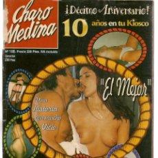 Revistas: CHARO MEDINA. Nº 100. DÉCIMO ANIVERSARIO. PARA ADULTOS. (Z/28). Lote 171121273