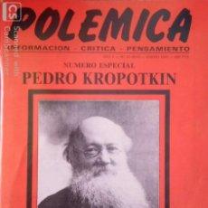 Revistas: POLÉMICA Nº 47-48-49 ENERO 1992. Nº ESPECIAL PEDRO KROPOTKIN (REVISTA ANARQUISTA DE INFORMACIÓN, CRÍ. Lote 171819477