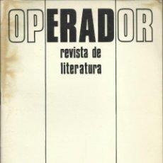Magazines: ROBERTO BOLAÑO, INÉDITO.OPERADOR, REVISTA DE LITERATURA Nº 2 , SEVILLA 1978.. Lote 221503092