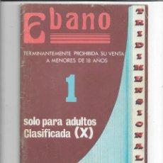 Revistas: REVISTA PARA ADULTOS - EBANO Nº1 - PORNO TRIDIMENSIONAL - CON GAFAS. Lote 211270600