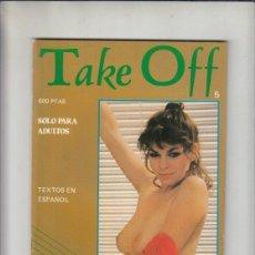 Revistas: REVISTA TAKE OFF N 5. (PORNO).. Lote 212808556