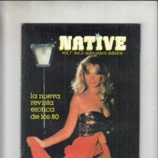 Revistas: REVISTA NATIVE Nº 2 VOLUMEN 1. (PORNO).. Lote 212808598