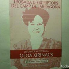 Revistas: FOLLETO DE 12 PAG. CATALAN ENCUENTRO ESCRITORES CAMPO TARRAGONA-OLGA XIRINACS - 2002. Lote 214344082