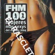 Revistas: ANTIGUA REVISTA PARA ADULTOS - FHM - LAS 100 MUJERES MAS SEXYS DEL 2004. Lote 234937140