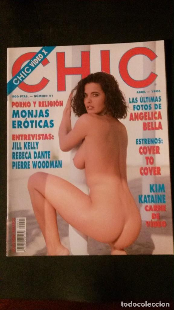 CHIC Nº 41-ANGELICA BELLA-PIERRE WOODMAN-PRIVATE-JILL KELLY-KIM KATAINE-REBECA DANTE (Coleccionismo para Adultos - Revistas)