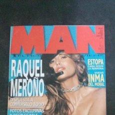 Revistas: MAN 171-RAQUEL MEROÑO-COTO MATAMOROS-ROBERTO BONANO-ALICIA KEYS-PETER JACKSON-ESTOPA-INMA DEL MORAL. Lote 245217210