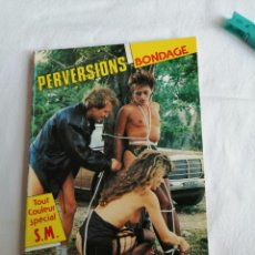 Revistas: PERVERSIONS SADIQUES. BONDAGE. TOUT COULEUR SPÉCIAL S.M. SOLO PARA ADULTOS. 1988. Lote 268763004