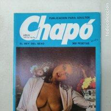 Revistas: REVISTA CHAPÓ, EL REY DEL SEXO. COLOR. PORNO. ADULTOS. 1984. Lote 269079178