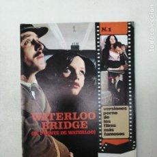 Revistas: VERSIONES PORNO DE LOS FILMS MÁS FAMOSOS N. 1. WATERLOO BRIDGE. ADULTOS. 1980.. Lote 269079888