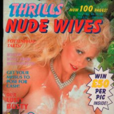Revistas: THRILLS NUDE WIVES VOL1 Nº 49 ADULT MAGAZINE. Lote 293975988