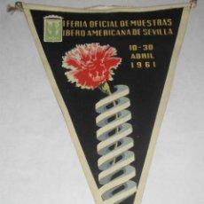 Banderines de colección: I FERIA OFICIAL DE MUESTRAS IBEROAMERICANA, SEVILLA, 10-30 ABRIL 1961. BANDERÍN DE TELA, AÑOS 60. Lote 27121337