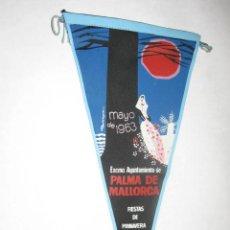 Banderines de colección: PALMA DE MALLORCA. FIESTAS DE PRIMAVERA, MAYO 1963. BANDERIN DE TELA. Lote 27161773