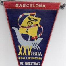 Banderines de colección: BANDERIN DE LA XXVFERIA DE OFICIAL E INTERNACIONAL DE MUESTRAS DE BARCELONA. Lote 26751707