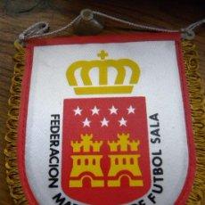 Banderines de colección: BANDERÍN TELA FEDERACIÓN MADRILEÑA DE FUTBOL SALA (MADRID) C.1980 CON ESCUDO AUTONÓMICO.. Lote 26838925