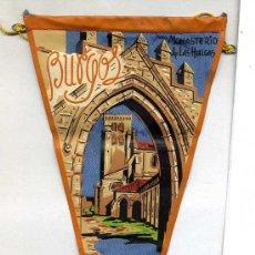 Banderines de colección: BANDERÍN EN TELA : BURGOS - MONASTERIO DE LAS HUELGAS. Lote 26174952