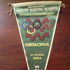Banderines de colección: BANDERIN INAUGURACIÓN PABELLON MUNICIPAL DEPORTES GERONA 1964. Lote 27319408