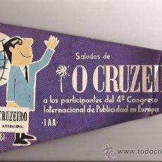Banderines de colección: BANDERIN-O CRUZEIRO-4º CONGRESO PUBLICIDAD EUROPEO-MADRID 1961-TAMAÑO GRANDE 41 CTMS. Lote 31268649